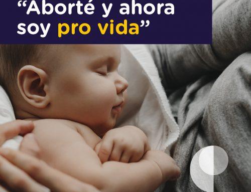 """""""Aborté y ahora soy pro vida"""""""
