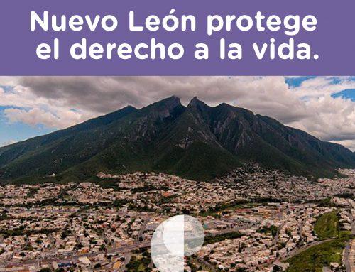 Nuevo León protege el derecho a la vida.