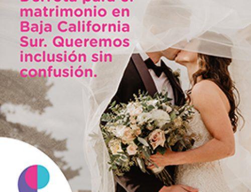 Derrota para el matrimonio en Baja California Sur. Queremos  inclusión sin confusión.