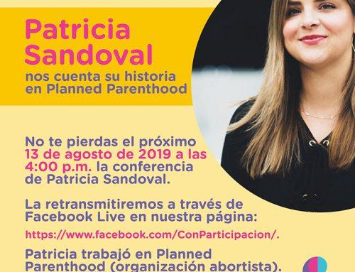 Patricia Sandoval nos cuenta su historia en Planned Parenthood