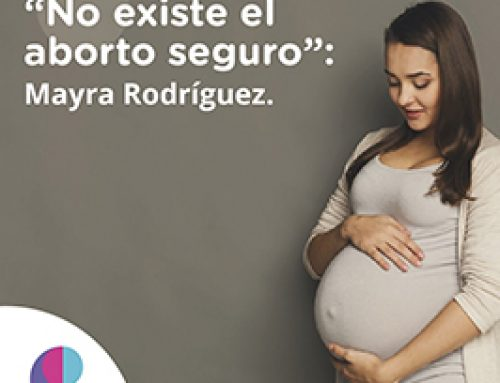 """""""No existe el aborto seguro"""": Mayra Rodríguez."""