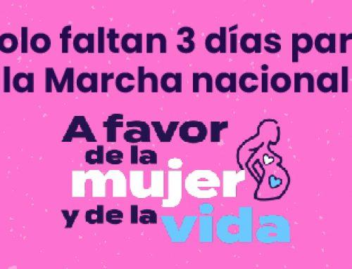 """Solo faltan 3 días para la Marcha nacional """"A Favor de la Mujer y de la Vida"""""""
